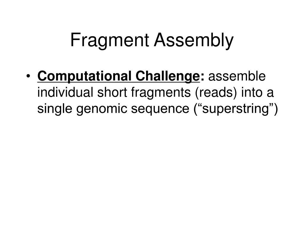 Fragment Assembly