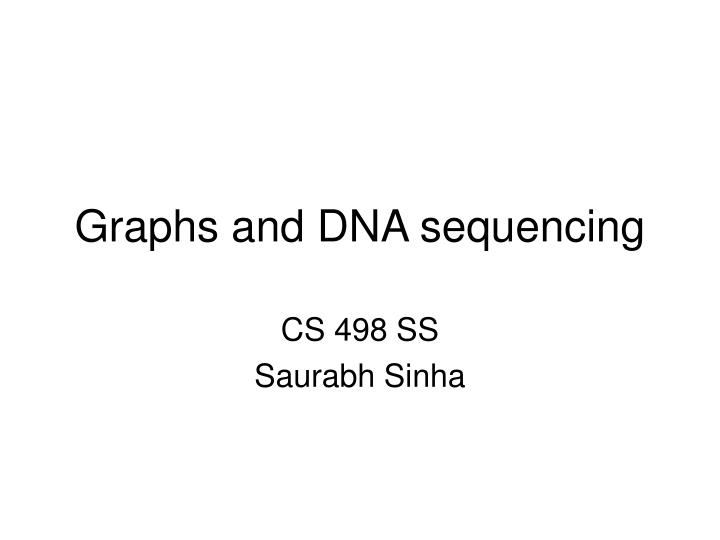 Graphs and dna sequencing