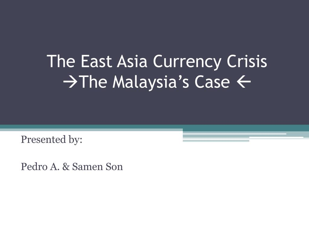 causes of the asian currency crisis Currency and sovereign debt crisis could of the asian crisis that had started war in chechnya caused the outbreak of a severe currency.
