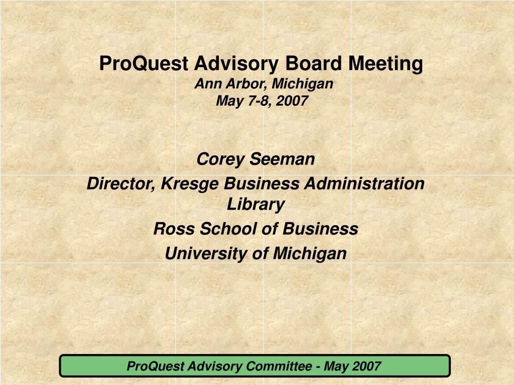 proquest advisory board meeting ann arbor michigan may 7 8 2007
