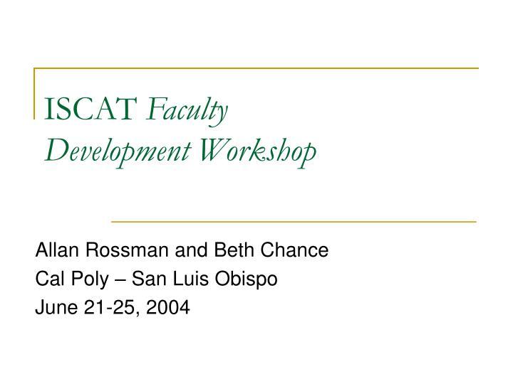 Iscat faculty development workshop