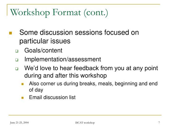 Workshop Format (cont.)