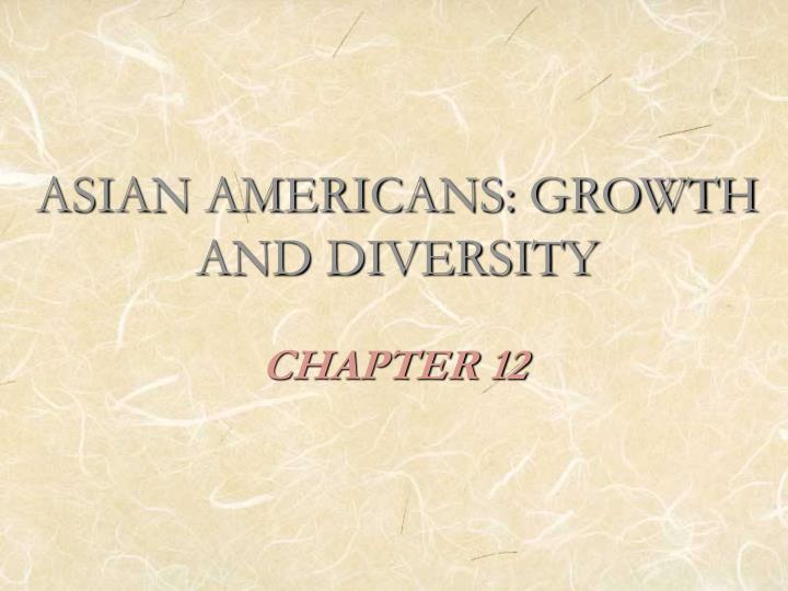 Asian americans growth and diversity