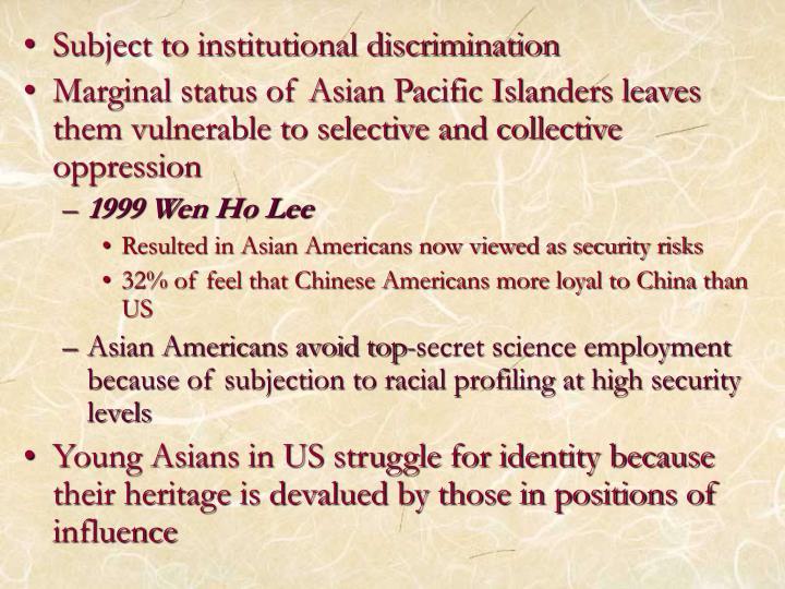 Subject to institutional discrimination