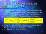 application for 6 month colon u s dollar fx forward rate