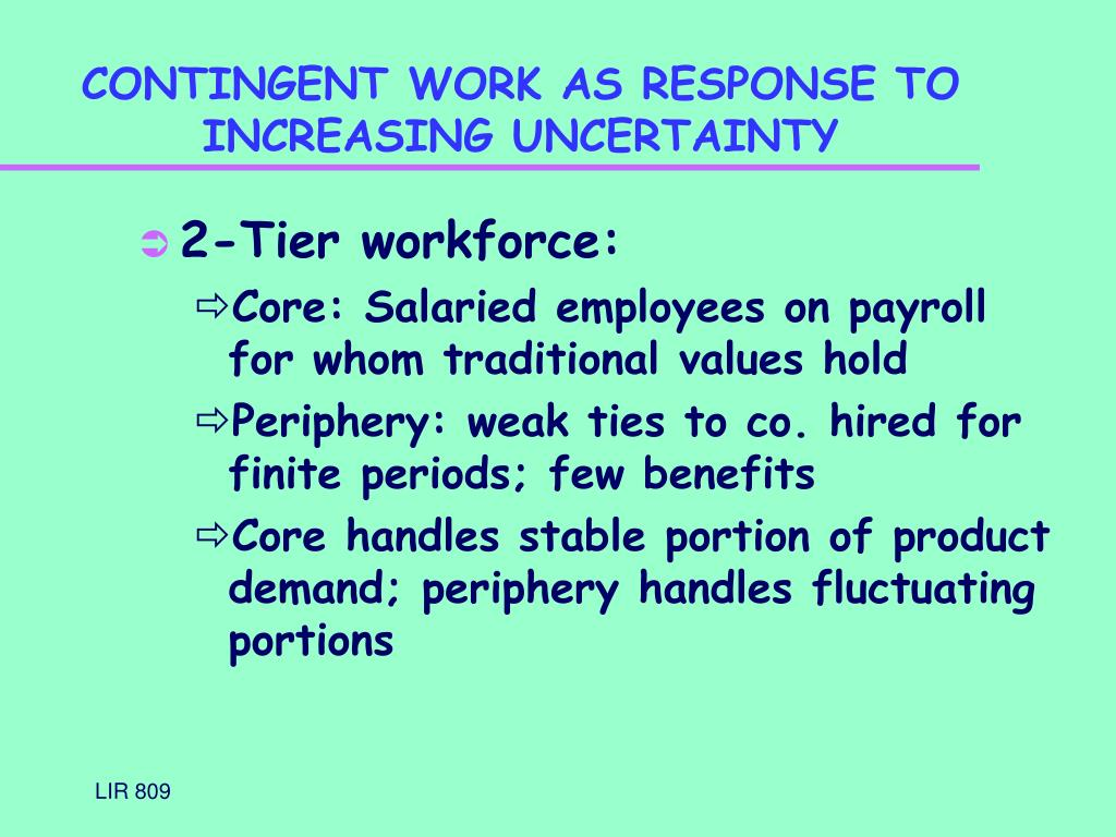 CONTINGENT WORK AS RESPONSE TO INCREASING UNCERTAINTY