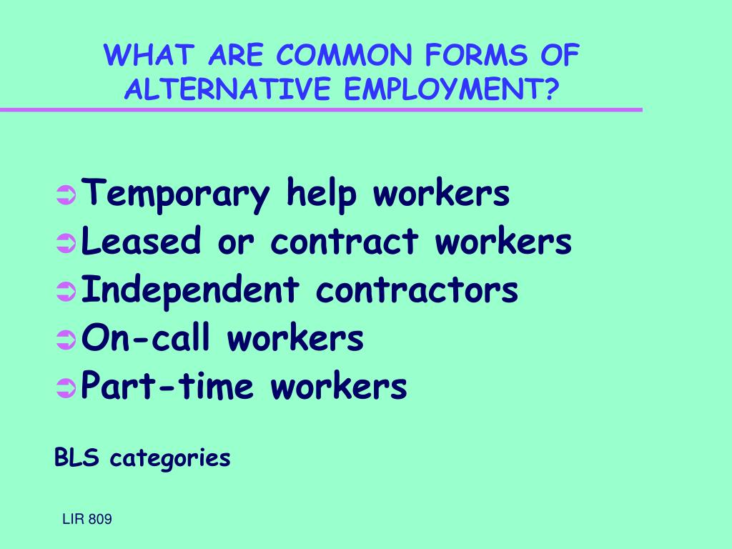 WHAT ARE COMMON FORMS OF ALTERNATIVE EMPLOYMENT?