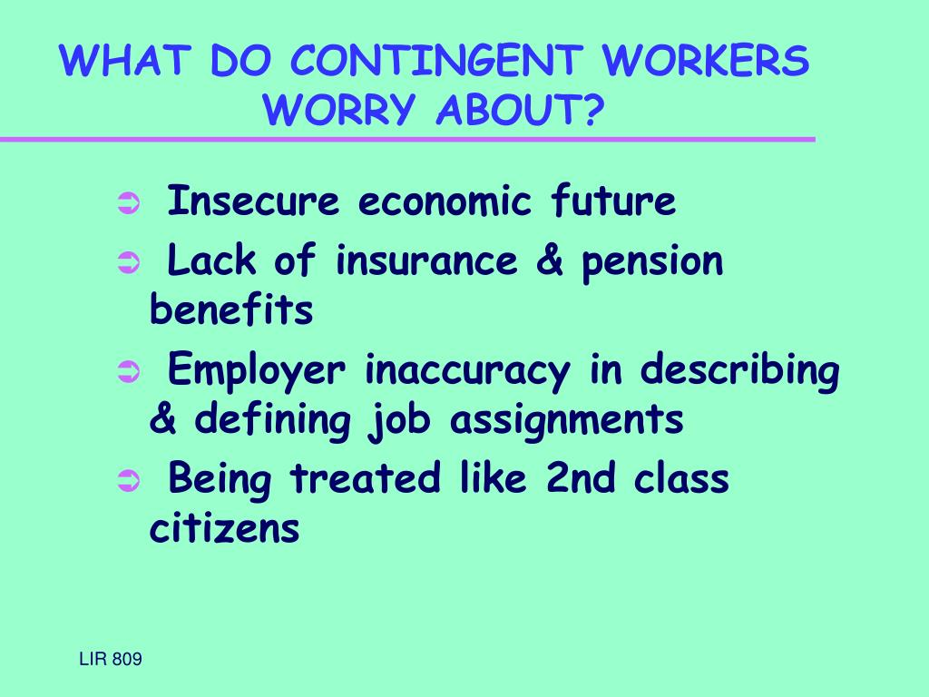 WHAT DO CONTINGENT WORKERS WORRY ABOUT?