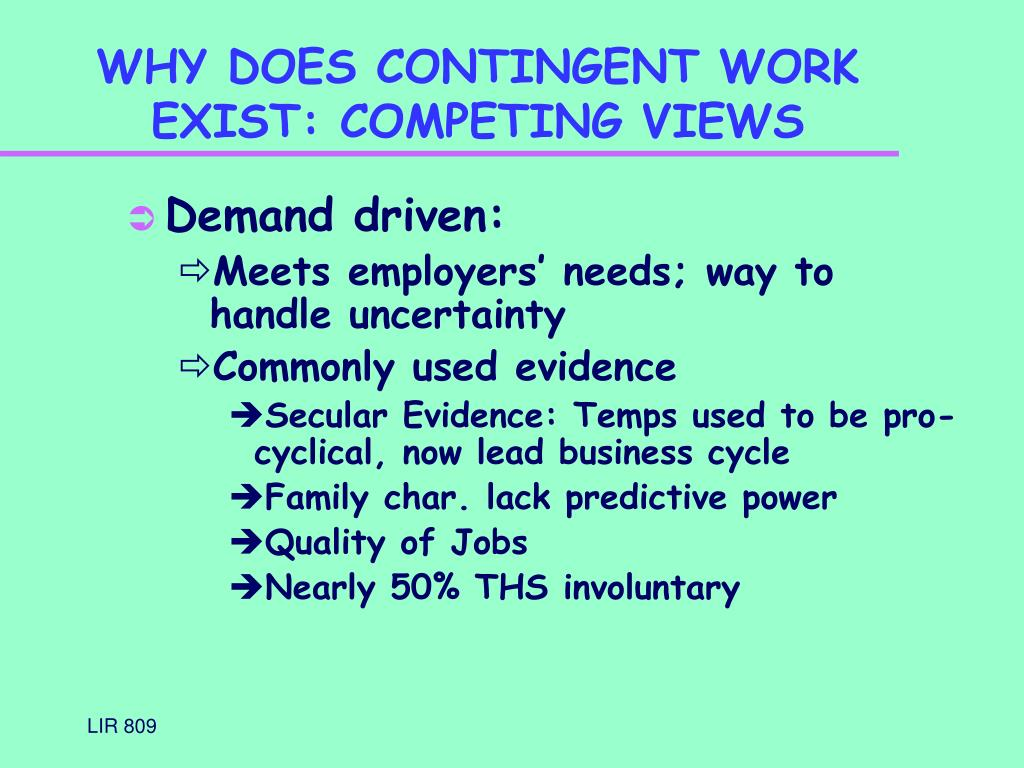 WHY DOES CONTINGENT WORK EXIST: COMPETING VIEWS