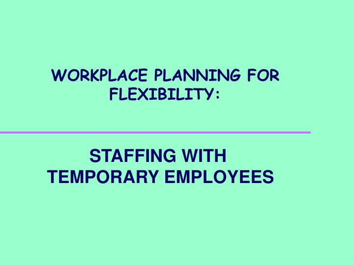 Workplace planning for flexibility