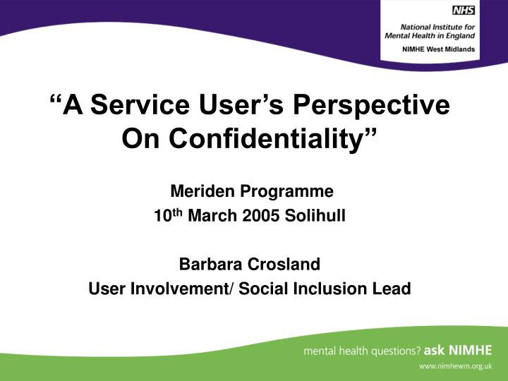 A service user s perspective on confidentiality