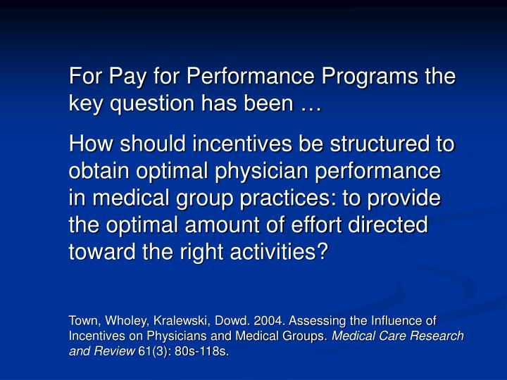 For Pay for Performance Programs the key question has been …