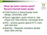 what do hotel clients want recent cornell hotel study