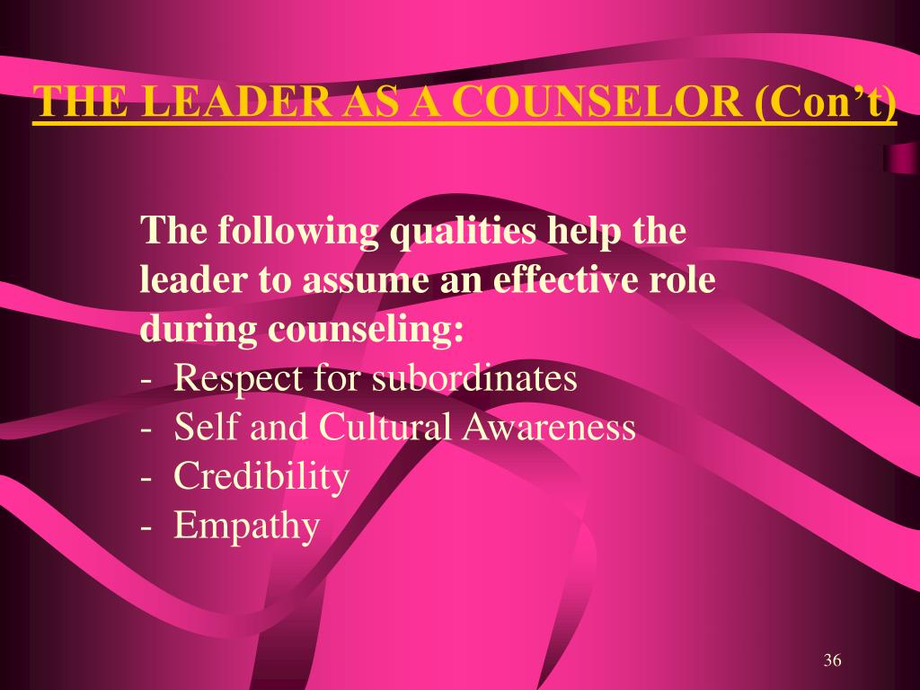 THE LEADER AS A COUNSELOR (Con't)