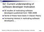 s2 current understanding of software developer motivation