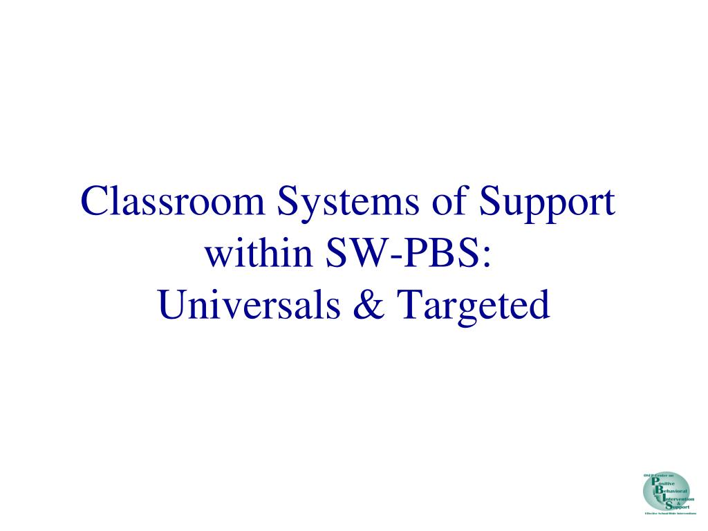 Classroom Systems of Support within SW-PBS: