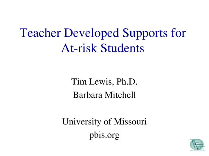 Teacher developed supports for at risk students