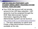 limited english proficient lep student enrollment tracking system school year 2004 200517