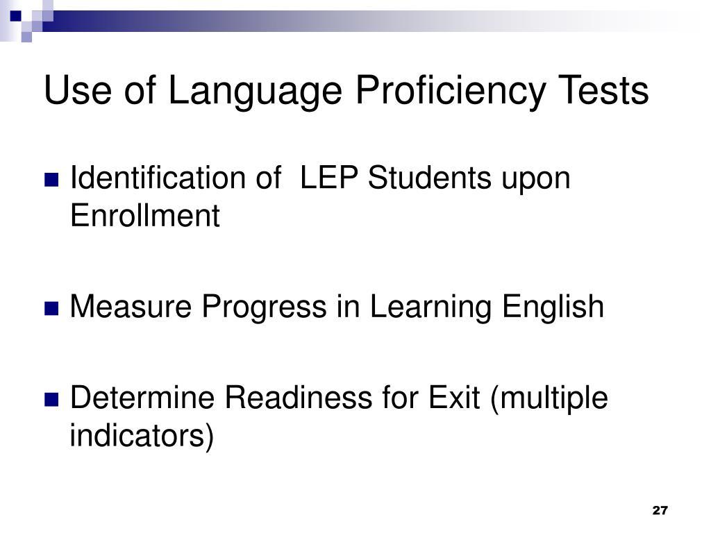 Use of Language Proficiency Tests