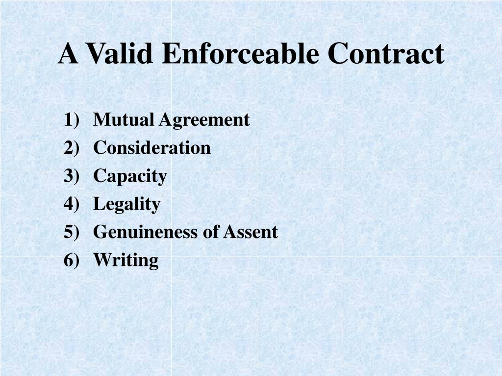 A Valid Enforceable Contract