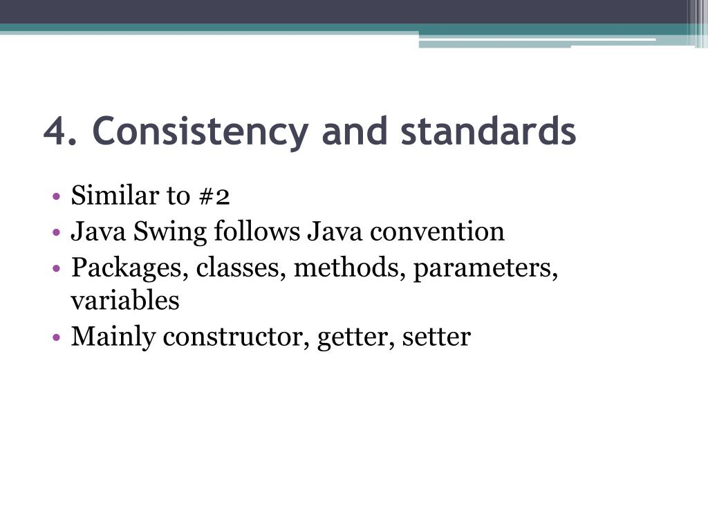 4. Consistency and standards