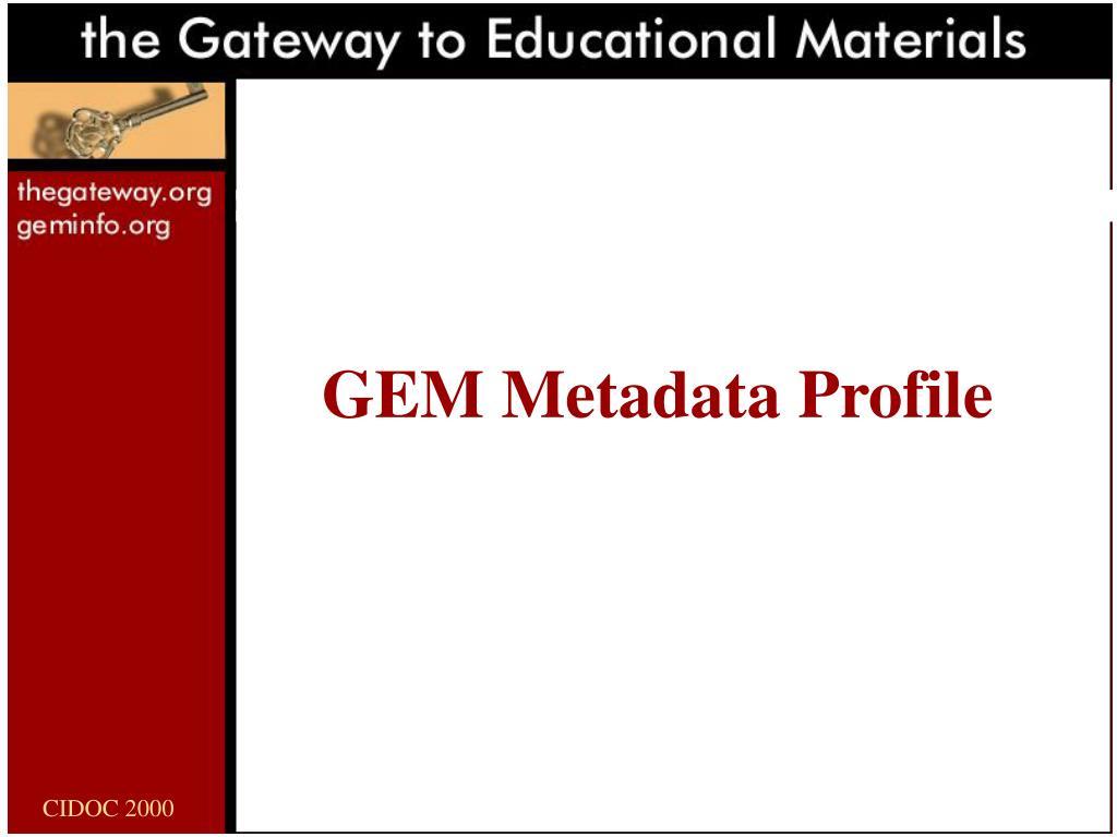 GEM Metadata Profile