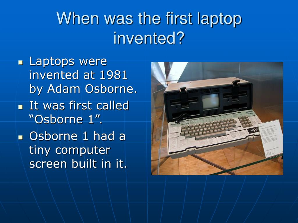 When was the first laptop invented?