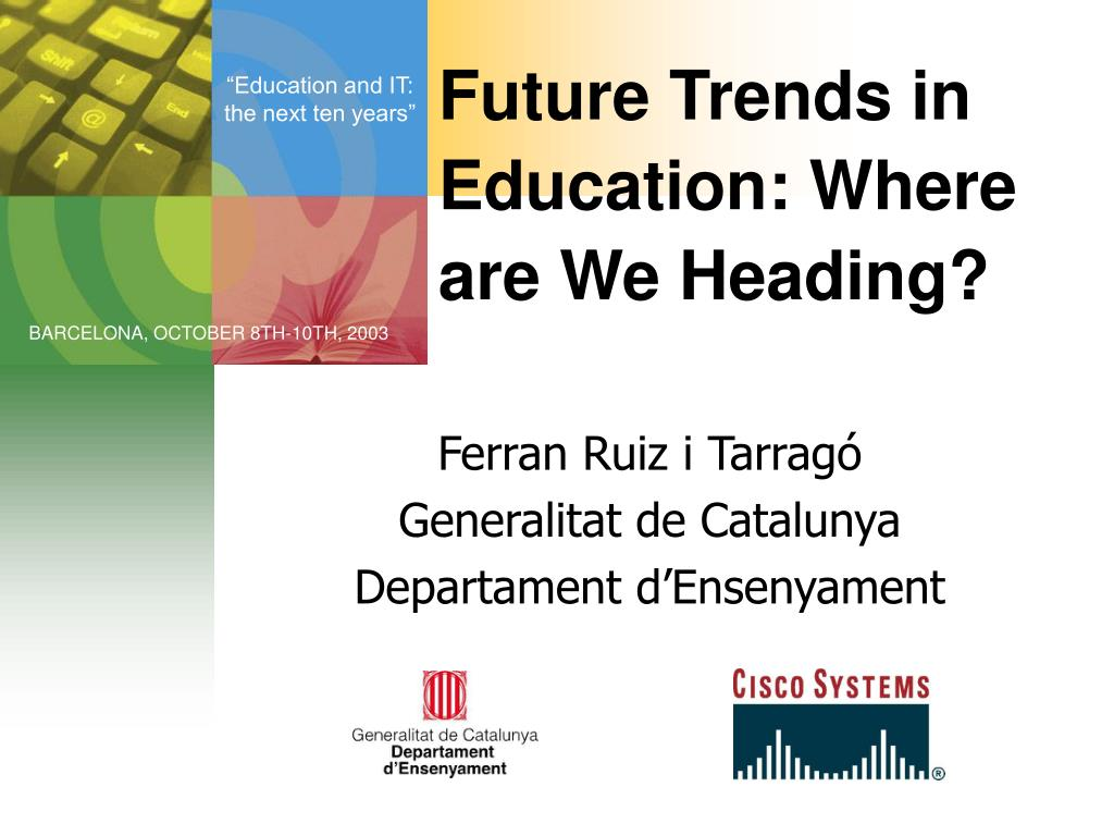 future trends in education where are we heading l.
