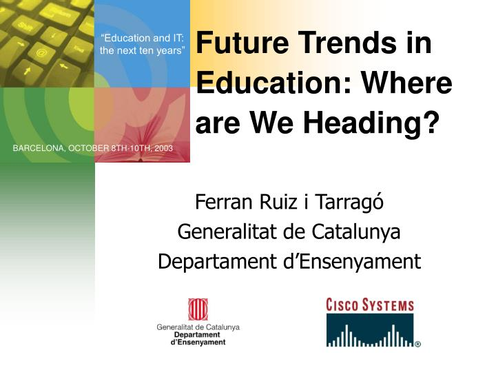 future trends in education where are we heading n.