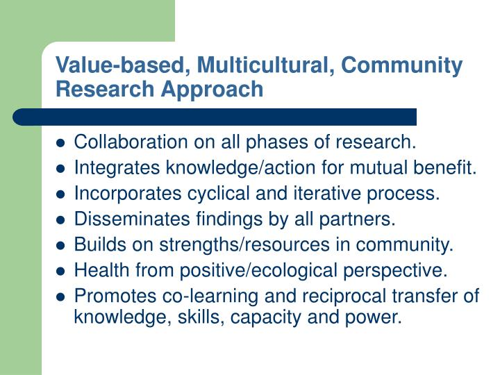 Value-based, Multicultural, Community Research Approach