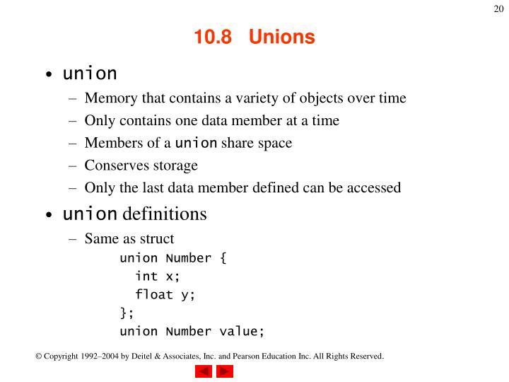10.8   Unions