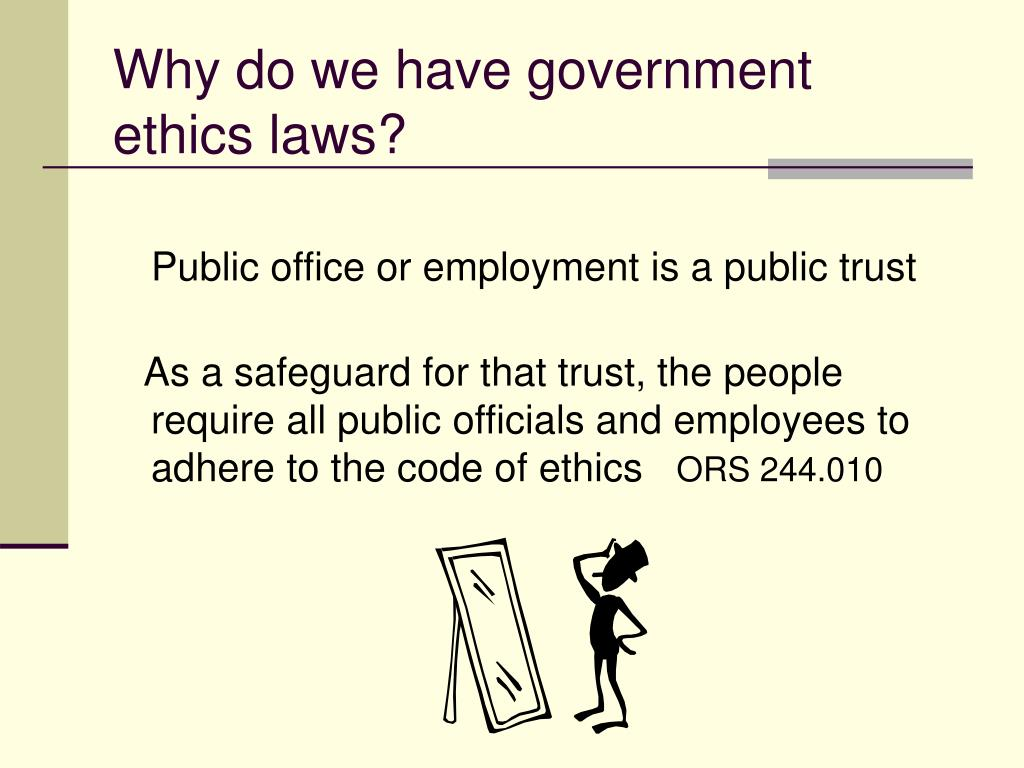 Why do we have government ethics laws?