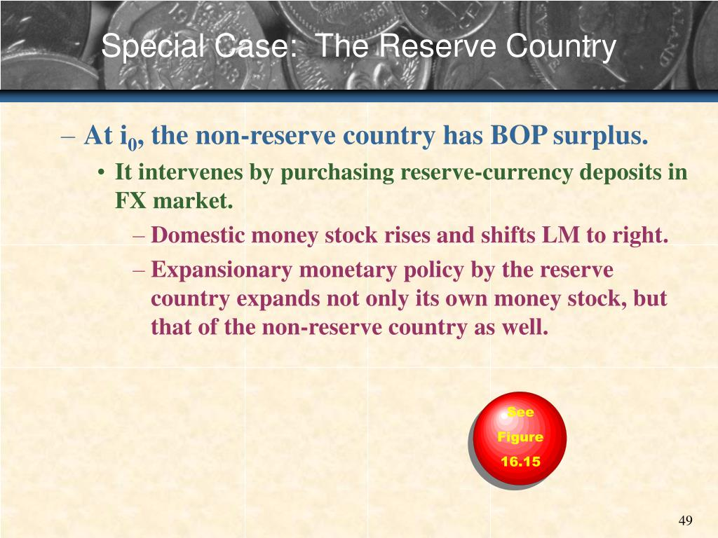 Special Case:  The Reserve Country