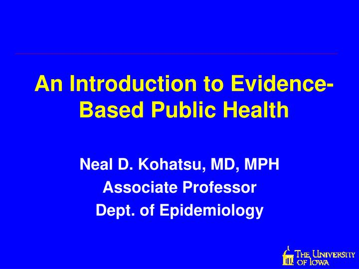 An introduction to evidence based public health