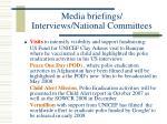 media briefings interviews national committees19