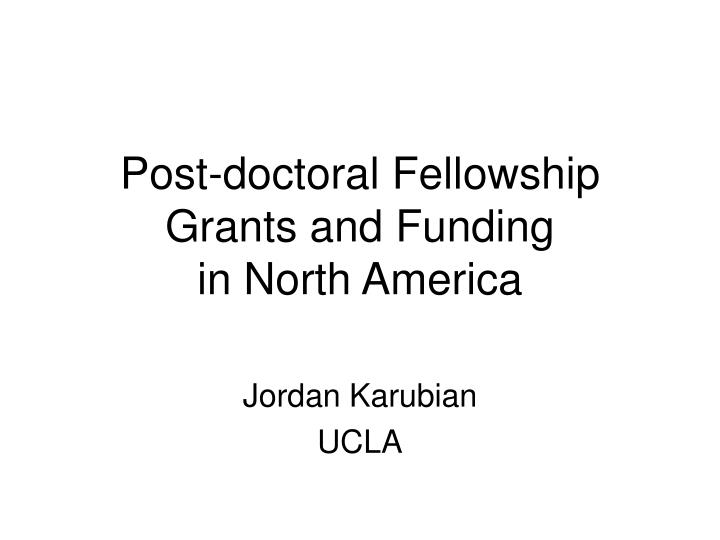 Post doctoral fellowship grants and funding in north america
