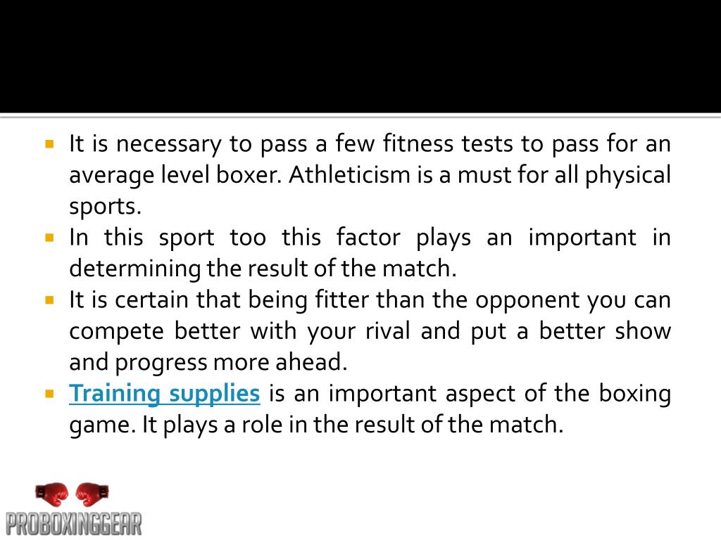 It is necessary to pass a few fitness tests to pass for an average level boxer. Athleticism is a must for all physical sports.