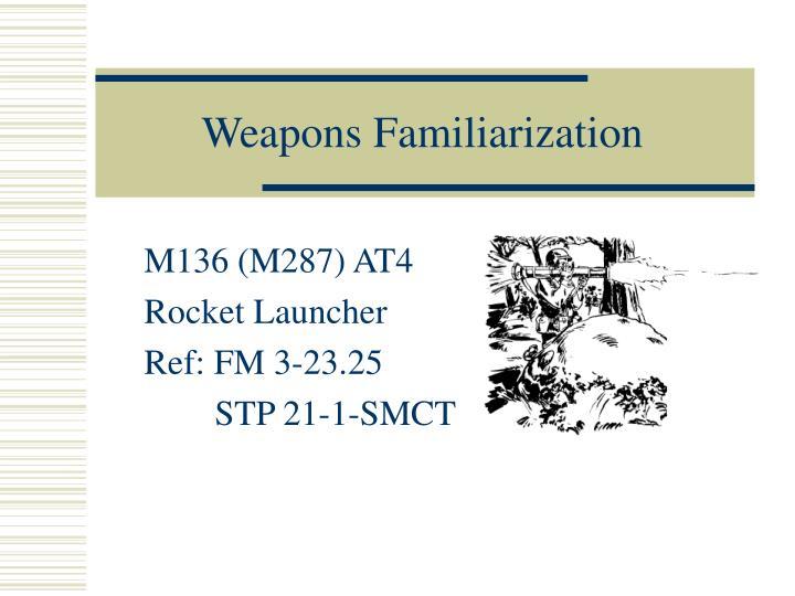 Weapons familiarization