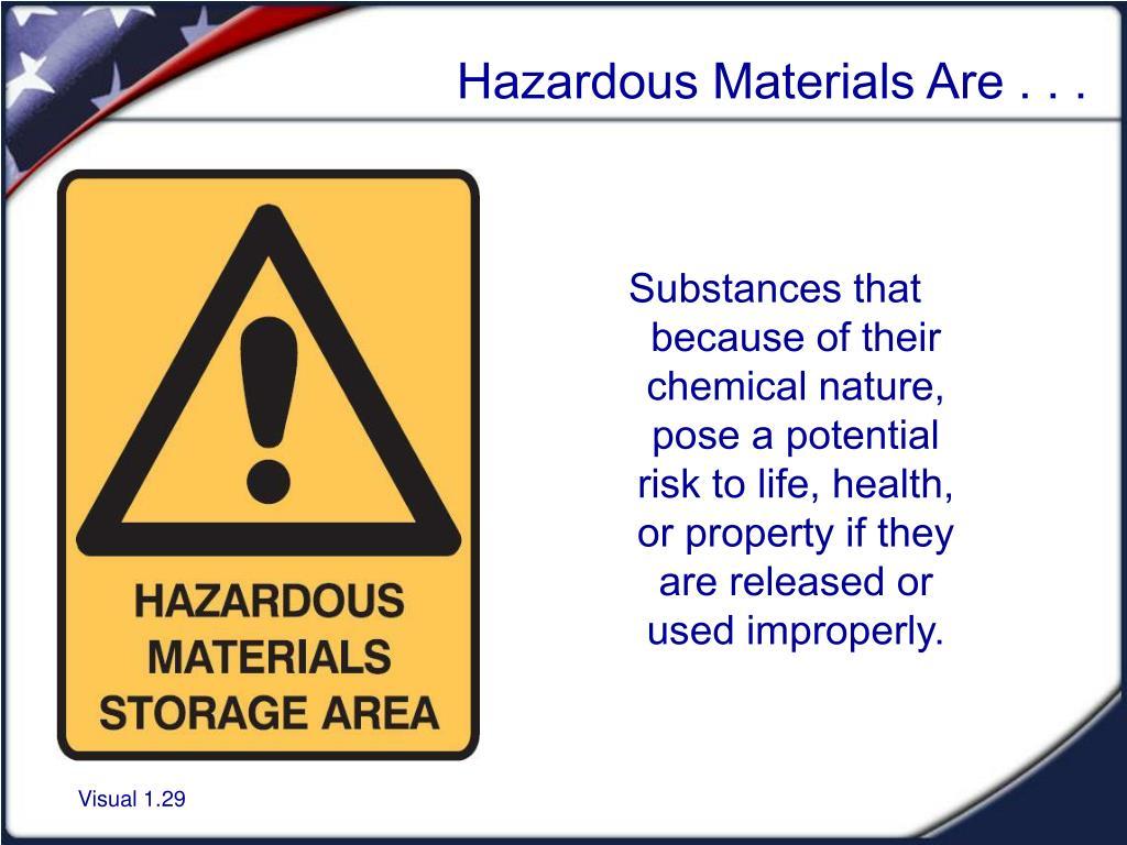 Hazardous Materials Are . . .
