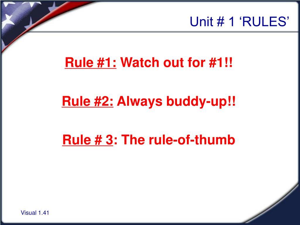 Unit # 1 'RULES'