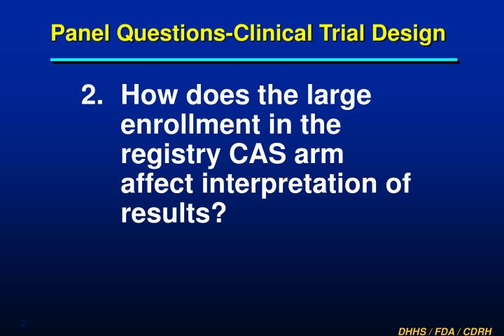 Panel questions clinical trial design