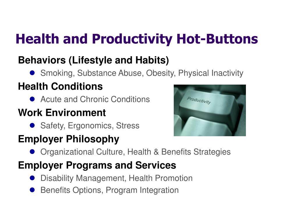 Health and Productivity Hot-Buttons
