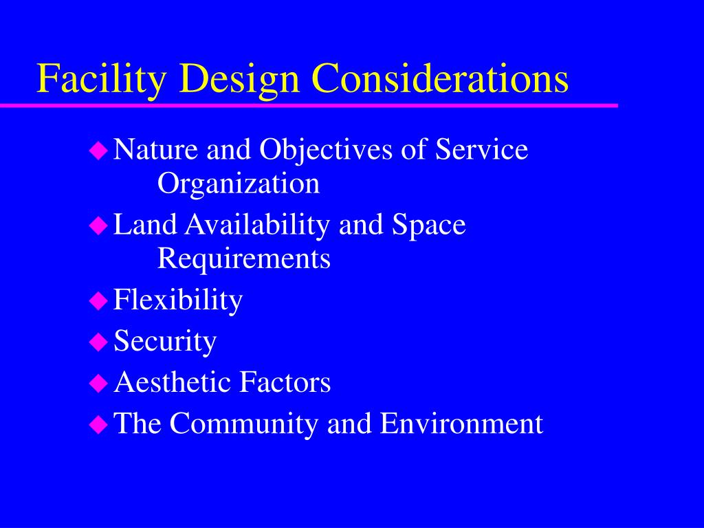 Facility Design Considerations