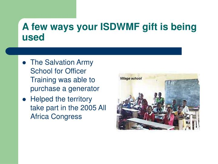 A few ways your ISDWMF gift is being used