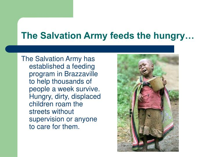 The Salvation Army feeds the hungry…