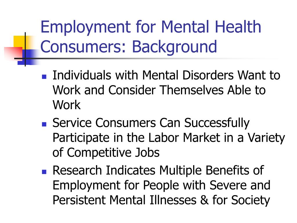 Employment for Mental Health Consumers: Background