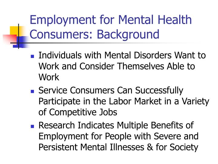 Employment for mental health consumers background