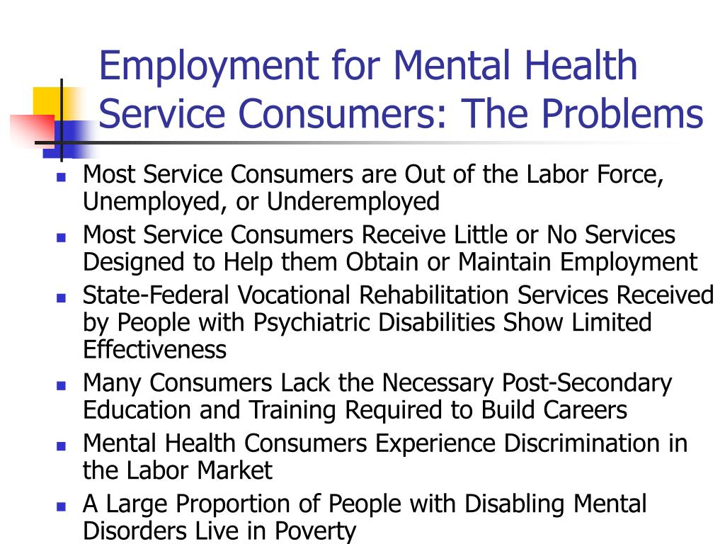 Employment for Mental Health Service Consumers: The Problems