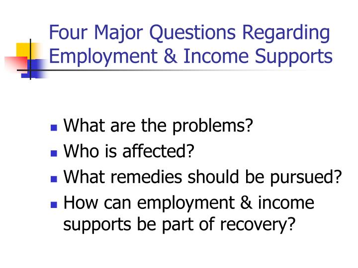 Four major questions regarding employment income supports
