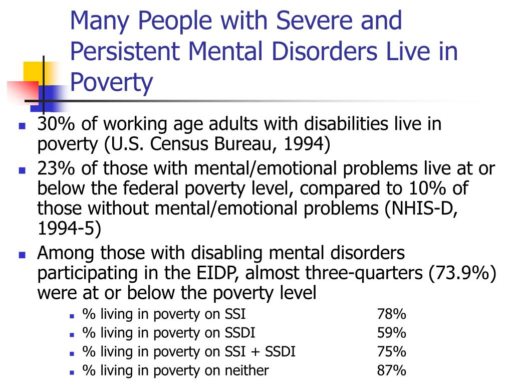Many People with Severe and Persistent Mental Disorders Live in Poverty